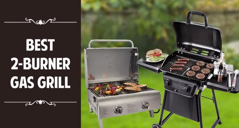 Best 2 Burner Gas Grill 2020 Top Full Guide, Review
