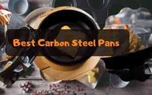 Best Carbon Steel Pan 2020 Top Full Guide, Review