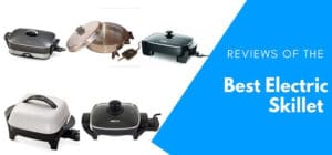 Best Electric Skillet 2020 Top Brands Review