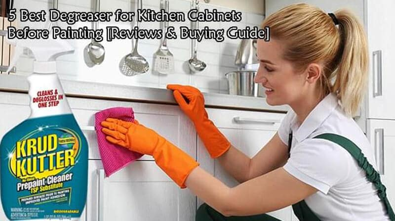 Best Cabinet Degreaser 2021 Top Brands Review