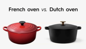 French Oven Vs Dutch Oven - Which Should You Get