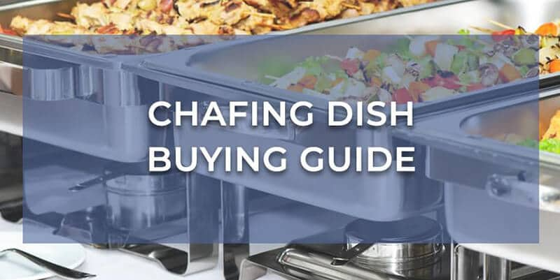 Greatest Chafing Dish Buying Guide