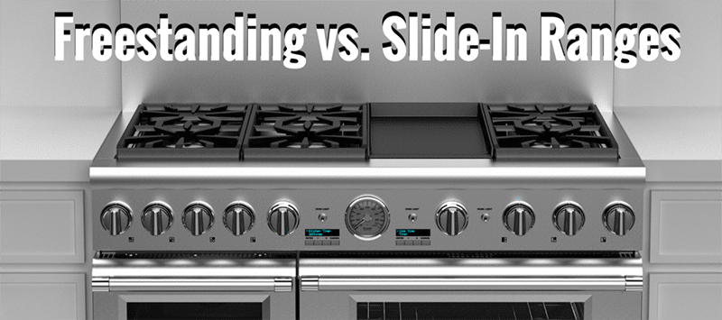 What Is The Difference Between Freestanding Vs Slide In Range