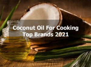 Best Coconut Oil For Cooking