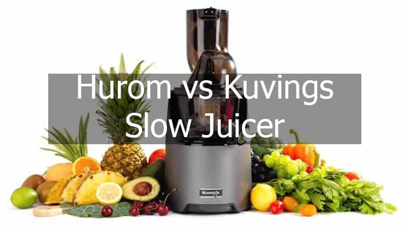Hurom vs Kuvings Slow Juicer Comparison 2021